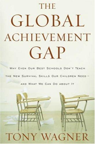 Global Achievement Gap, Tony Wagner